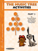 The Music Tree: Activities Book; Part 3 (Book) (Piano); #YL00-00110 By Frances Clark; Louise Goss; Sam Holland; and Craig Sale