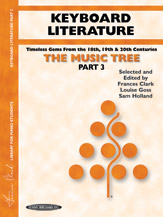 The Music Tree: Keyboard Literature; Part 3; Timeless Gems from 18th; 19th & 20th Centuries (Book) (Piano); #YL00-002X0 Ed. Frances Clark; Louise Goss; and Sam Holland