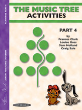 The Music Tree: Activities Book; Part 4 (Book) (Piano); #YL00-00620 By Frances Clark; Louise Goss; and Sam Holland