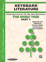 The Music Tree: Keyboard Literature; Part 4; Timeless Gems from 18th; 19th & 20th Centuries (Book) (Piano); #YL00-00700 By Frances Clark; Louise Goss; and Sam Holland