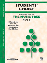 The Music Tree: Students' Choice; Part 4 (Book) (Piano); #YL00-00970 By Frances Clark; Louise Goss; and Sam Holland