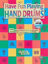 Ultimate Beginner Series: Have Fun Playing Hand Drums (For Bongo; Conga and Djembe Drums); A Fun; Musical; Hands-On Book and CD for Beginning Hand Drummers of All Ages (Book & CD) (Drum); Latin; #YL00-0106B By Ben James