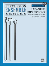 Japanese Impressions; For Percussion Quintet (Book) (Percussion Ensemble); #YL00-0113B By Anthony J. Cirone
