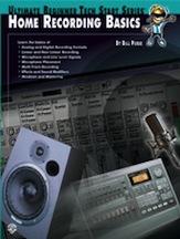 Ultimate Beginner Tech Start Series : Home Recording Basics