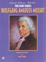Great Piano Works -- The Mini Series: Wolfgang Amadeus Mozart
