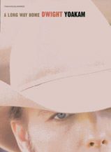 Dwight Yoakam: A Long Way Home
