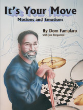 It's Your Move; Motions and Emotions (Book) (Drumset); #YL00-0568B By Dom Famularo