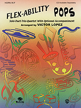 Flex-Ability: Pops; Solo-Duet-Trio-Quartet with Optional Accompaniment (Book); Horn in F (Horn in F); #YL00-0627B Arr. Victor Lopez