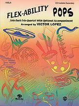 Flex-Ability: Pops; Solo-Duet-Trio-Quartet with Optional Accompaniment (Book); Viola (Viola); #YL00-0630B Arr. Victor Lopez