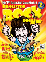 Realistic Rock for Kids (My 1st Rock & Roll Drum Method); Drum Beats Made Simple! (Book & 2 CDs) (Drumset); Rock; #YL00-0663B By Carmine Appice