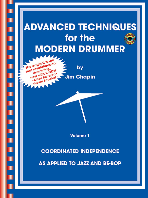 Advanced Techniques for the Modern Drummer; Coordinated Independence As Applied to Jazz and Be-Bop (Book & 2 CDs) (Drumset); #YL00-0681B By Jim Chapin