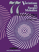 77 Variations on Suzuki Melodies: Technique Builders (Book); Viola (Viola); #YL00-0795 By William Starr
