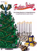 Festive Strings for String Quartet or String Orchestra (Part); 2nd Violin Part (Violin); #YL00-0911 Arr. and ed. Joanne Martin