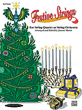 Festive Strings for String Quartet or String Orchestra (Part); 3rd Violin Part (Violin); #YL00-0912 Arr. and ed. Joanne Martin