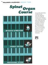 Palmer-Hughes Spinet Organ Course, Book 2