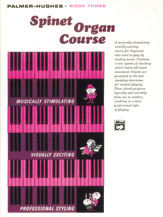 Palmer-Hughes Spinet Organ Course; Book 3 (Book) (Organ); #YL00-103 By Willard A. Palmer and Bill Hughes