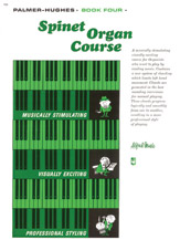 Palmer-Hughes Spinet Organ Course; Book 4 (Book) (Organ); #YL00-104 By Willard A. Palmer and Bill Hughes