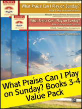 What Praise Can I Play on Sunday?, Books 3-4 Value Pack