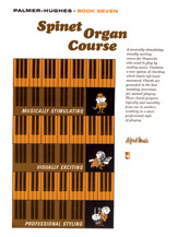 Palmer-Hughes Spinet Organ Course; Book 7 (Book) (Organ); #YL00-114 By Willard A. Palmer and Bill Hughes