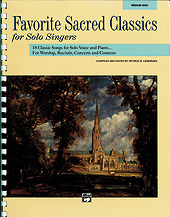 Favorite Sacred Classics for Solo Singers; 18 Classic Songs for Solo Voice and Piano for Worship; Recitals; Concerts and Contests (Comb Bound Book) (Medium High Voice) (Voice); Sacred; #YL00-11481 Ed. Patrick M. Liebergen