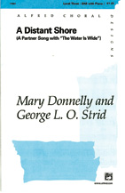 A Distant Shore; A Partner Song with 'The Water Is Wide' (Choral Octavo) (SAB) (Choir); Folk; Secular; #YL00-11561 Music by Mary Donnelly / arr. George L. O. Strid