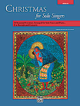 Christmas for Solo Singers; 14 Seasonal Favorites Arranged for Solo Voice and Piano for Recitals and Concerts (Book) (Medium Low Voice) (Voice); Sacred; Secular; #YL00-11677 Ed. Jay Althouse