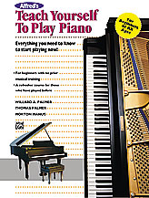 Alfred's Teach Yourself to Play Piano; Everything You Need to Know to Start Playing Now! (Book & Enhanced CD) (Keyboard/Piano); #YL00-11763 By Morton Manus; Willard A. Palmer; and Thomas Palmer