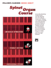 Palmer-Hughes Spinet Organ Course; Book 8 (Book) (Organ); #YL00-122 By Willard A. Palmer and Bill Hughes