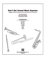 Don't Get Around Much Anymore (Instrumental Parts); trumpet; trombone; 2 alto saxes; rhythm; score; SoundPax (Choir); Jazz Choir; Secular; Standard; #YL00-12266 Arr. Jay Althouse