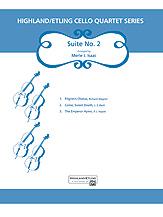 Highland/Etling Cello Quartet Series: Suite No. 2 (Cello); #YL00-12451 Arr. Merle Isaac