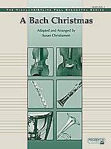 A Bach Christmas (Conductor Score & Parts) (Full Orchestra); Masterwork Arrangement; #YL00-12988 [Johann Sebastian Bach] / arr. Susan Christiansen