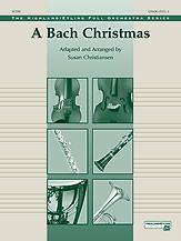 A Bach Christmas (Conductor Score) (Full Orchestra); Masterwork Arrangement; #YL00-12988S [Johann Sebastian Bach] / arr. Susan Christiansen