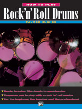 How to Play Rock 'n' Roll Drums (Book) (Drumset); Rock; #YL00-130 By Ed Hughes and Willard A. Palmer