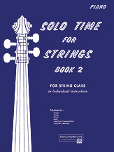 Solo Time for Strings; Book 2; For String Class or Individual Instruction (Book); Piano Accompaniment (Piano Acc. (Instrumental)); #YL00-13072 By Forest Etling