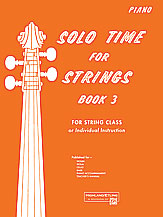 Solo Time for Strings; Book 3; For String Class or Individual Instruction (Book); Piano Acc. (Piano Acc. (Instrumental)); #YL00-13079 By Forest Etling