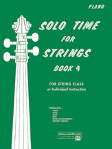 Solo Time for Strings; Book 4; For String Class or Individual Instruction (Book); Piano Accompaniment (Piano Acc. (Instrumental)); #YL00-13086 By Forest Etling