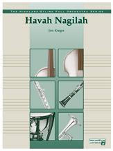 Havah Nagilah (Conductor Score) (Full Orchestra); Jewish Heritage; #YL00-13192S Arr. Jim Kreger