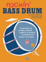 Rockin' Bass Drum; Book 1; A Repertoire of Exciting Rhythmic Patterns to Develop Coordination for Today's Rock Styles (Book) (Drumset); Rock; #YL00-134 By John Lombardo and Charles Perry