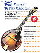 Alfred's Teach Yourself to Play Mandolin; Everything You Need to Know to Start Playing Now! (Book) (Mandolin); #YL00-14097 By Dan Fox