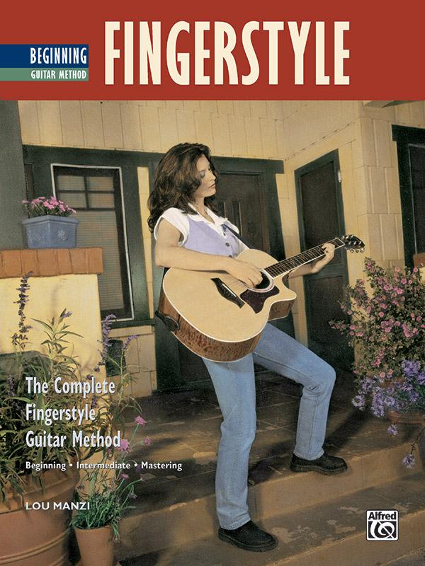 The Complete Fingerstyle Guitar Method: Beginning Fingerstyle Guitar