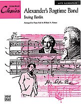 Alexander's Ragtime Band (Sheet) (Piano); Great American Songbook; Ragtime; Standard; #YL00-14311 By Irving Berlin / arr. Willard A. Palmer