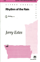 Rhythm of the Rain : 2-Part : Jerry Estes : Sheet Music : 00-17730 : 038081157702