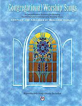 Arr. Benjamin Harlan : Congregational Worship Songs : Unison : Songbook : 038081155715  : 00-17938