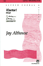 Jay Althouse : Cantar! (Sing!) : SSA : Showtrax CD : 038081179575  : 00-19312