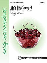 Ain't Life Sweet!