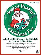 Sally K. Albrecht and Jay Althouse : Santa's Rockin' Christmas Eve : Unison / 2-Part : Songbook : 038081212012  : 00-21809