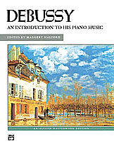 Debussy, An Introduction to His Piano Music