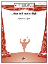 . . . when full moon's light