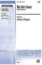 The Ash Grove : SATB : Mark Hayes : Sheet Music : 00-23596 : 038081239194