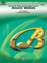 Magic Works (from <I>Harry Potter and the Goblet of Fire</I> )